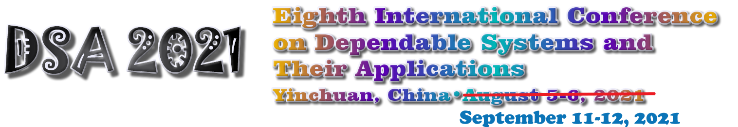 DSA 2021 August 5-6, 2021 in Yinchuan, China. The eighth International Conference on Dependable Systems and Their Applications.
